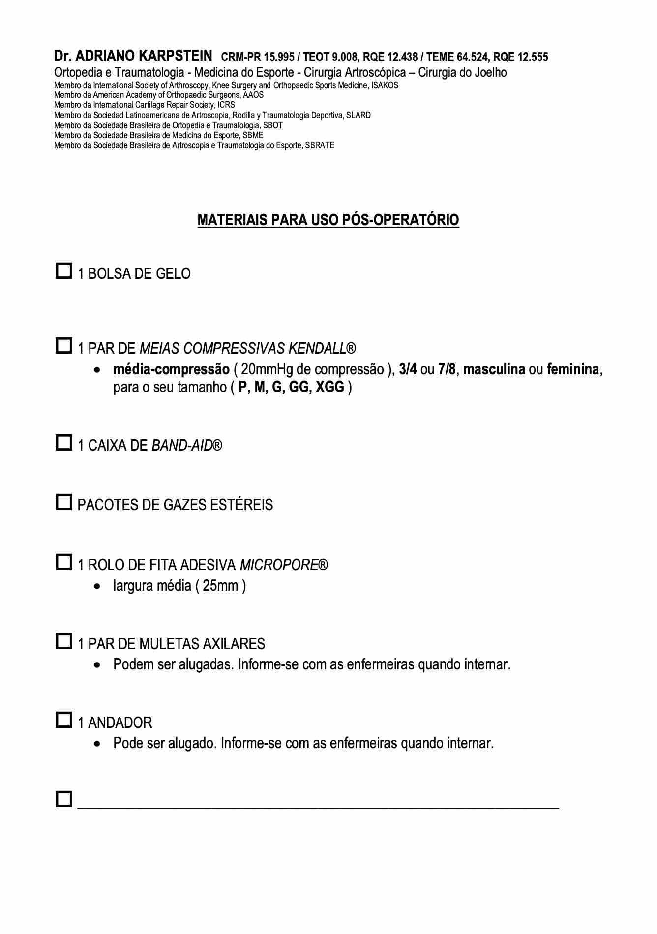MATERIAIS PARA USO PÓS-OPERATÓRIO – DR. ADRIANO KARPSTEIN